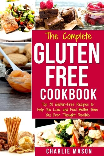 Gluten Free Recipes Cookbook: Simple Easy Diet For Busy People Weight Loss Healthy Delicious Cookbook For Beginners No Fuss: Top 30 Gluten-Free ... Healthy, Delicious, CookBook, Beginners)
