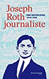 Joseph Roth, journaliste - Une anthologie (1919-1926)