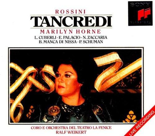 Rossini - Tancredi / Horne · Cuberli · Palacio · Manca di Nissa · P. Schuman · Weikert (Teatro La Fenice LIVE)