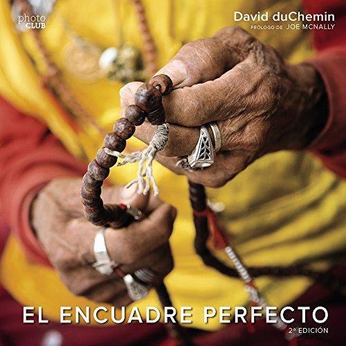 Descargar Libro El encuadre perfecto - 2ª edición (Photoclub) de David duChemin