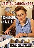 L'art du cartonnage n°1 Techniques de A à Z avec Dominique Augagneur - Art Loisirs Détente - Loisirs créatifs...