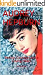 AUDREY HEPBURN: Beauty, Courage, and...
