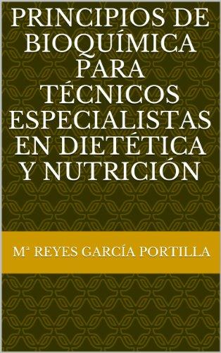 Principios de bioquímica para técnicos especialistas en dietética y nutrición por Mª Reyes Garcia Portilla