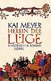 Kai Meyer: Herrin der Lüge