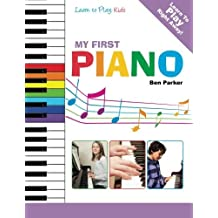 My First Piano: Learn To Play: Kids by Ben Parker (2013-12-10)