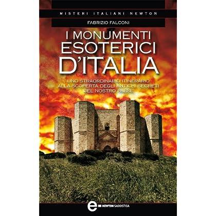 I Monumenti Esoterici D'italia (Enewton Saggistica)