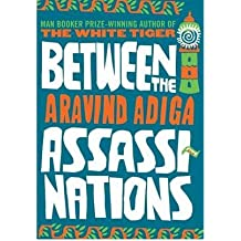 [BETWEEN THE ASSASSINATIONS] by (Author)Adiga, Aravind on Jul-01-09