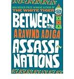 Between the Assassinations by Adiga, Aravind ( Author ) ON Jul-01-2009, Hardback