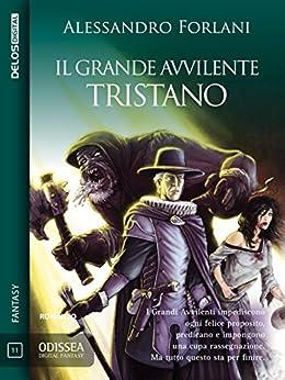 Il Grande Avvilente - Tristano: Il Grande Avvilente 1 (Odissea Digital Fantasy) di [Alessandro Forlani]