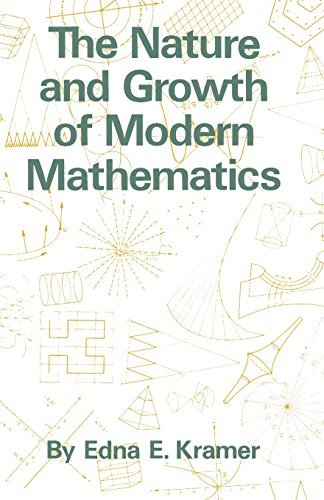 The Nature and Growth of Modern Mathematics by Edna Ernestine Kramer (1983-02-01)