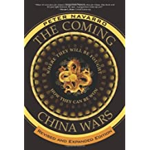 The Coming China Wars: Where They Will Be Fought and How They Can Be Won, Revised and Expanded Edition by Peter Navarro (2008-05-04)