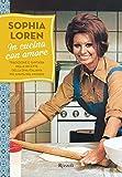 In cucina con amore: Tradizione e fantasia nelle ricette della diva italiana più amata nel mondo (Italian Edition)
