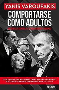 Comportarse como adultos par Yanis Varoufakis