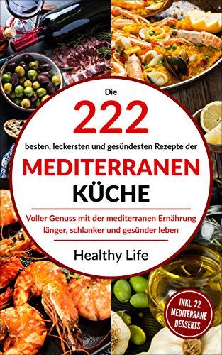 Mediterrane Küche: Die 222 besten, leckersten und ...