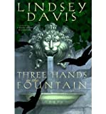 Three Hands in the Fountain (Marcus Didius Falco Mysteries (Hardcover)) Davis, Lindsey ( Author ) Apr-01-1999 Hardcover