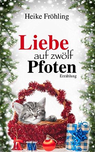 Lustige Weihnachtskostüm - Liebe auf zwölf Pfoten: eine Katzen-Weihnachts-Geschichte