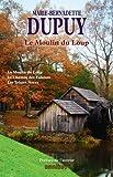 Le moulin du Loup : Le Moulin du Loup ; Le chemin des falaises ; Les tristes noces