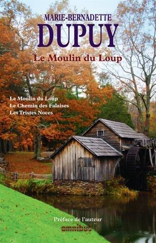 Le Moulin du Loup Tome 1 par Marie-Bernadette DUPUY