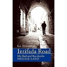 Intifada Road: Mit Rad und Bus durchs Heilige Land (Kindle Single)