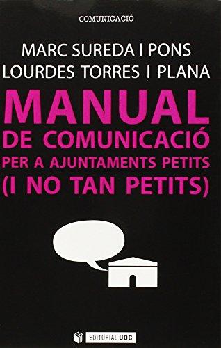 Manual de comunicació per a Ajuntaments petits ( i no tant petits) (Manuals) por Marc Sureda I Pons