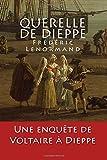Telecharger Livres Querelle de Dieppe Une enquete de Voltaire (PDF,EPUB,MOBI) gratuits en Francaise