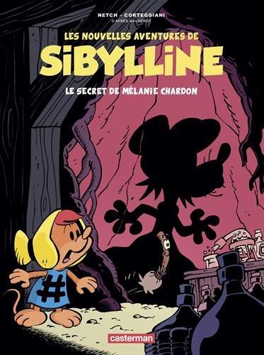 Les nouvelles aventures de Sibylline, Tome 1 : Le secret de Mélanie Chardon