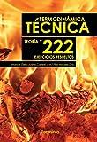 Termodinámica Técnica. Teoría y 222 ejercicios resueltos (Ingeniería)