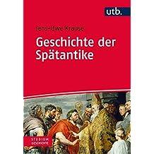 Geschichte der Spätantike: Eine Einführung (Studium Geschichte, Band 4761)