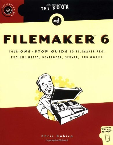 The Book of FileMaker 6: Your One-Stop Guide to FileMaker Pro, Pro Unlimited, Developer, Server, and Mobile 1st edition by Kubica, Chris (2003) Paperback