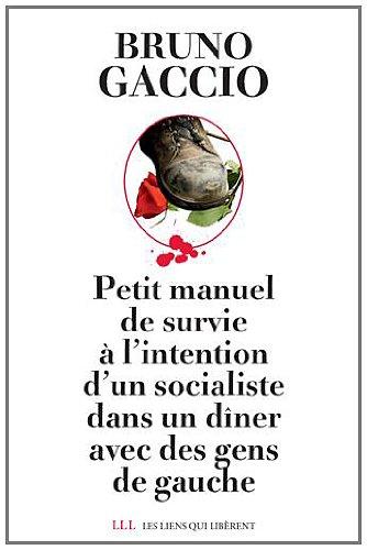 Petit manuel de survie à l'intention d'un socialiste dans un dîner avec des gens de gauche