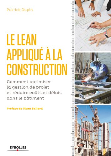 Le LEAN appliqué à la construction: Comment optimiser la gestion de projet et réduire coûts et délais dans le bâtiment