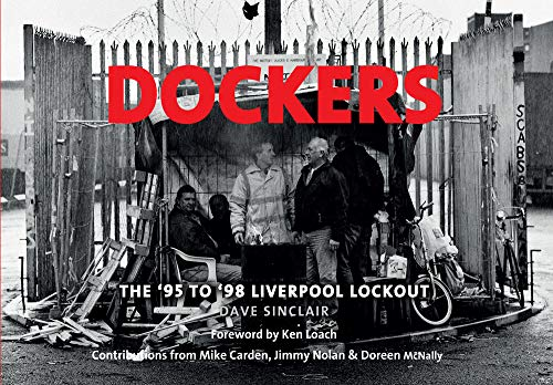 Dockers: The '95 to '98 Liverpool Lock-out por Dave Sinclair