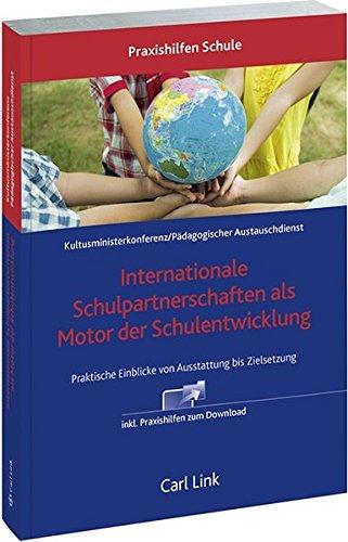 Internationale Schulpartnerschaften als Motor der Schulentwicklung: Praktische Einblicke von Ausstattung bis Zielsetzung (Praxishilfen Schule)