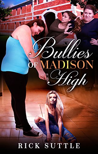 ebook: Bullies of Madison High (B01CHBKFNQ)