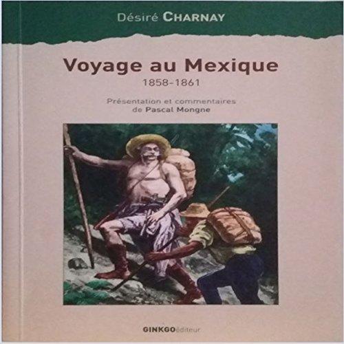 Voyage au Mexique 1858-1861