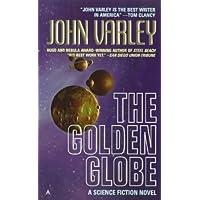 [The Golden Globe] (By: John Varley) [published: September,