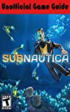 Subnautica Unofficial Game Guide