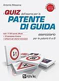 I quiz dell'esame per la patente di guida. Eserciziario per le patenti A e B. Con Contenuto digitale per download