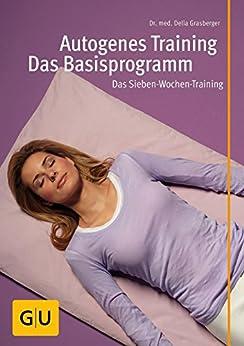 Autogenes Training - Das Basisprogramm (GU Multimedia Körper, Geist & Seele)