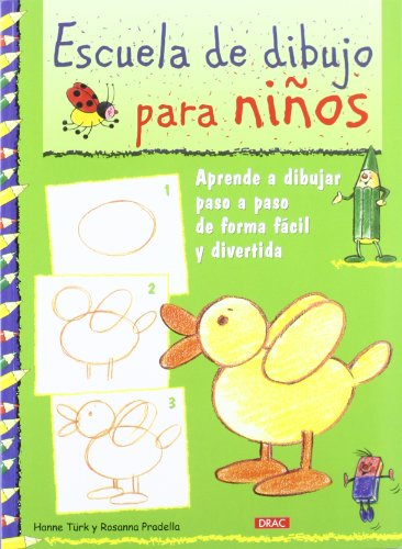 Escuela de dibujo para niños / Children's Drawing School: Aprende a dibujar paso a paso de forma fácil y divertida / Learn How to Draw Step by Step in an Easy and Fun Way por Hanne Turk