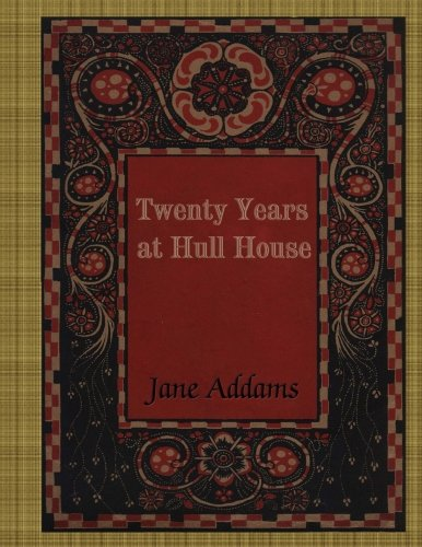 Twenty Years At Hull House por Jane Addams