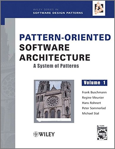 Pattern-Oriented Software Arch: 1 (Wiley Software Patterns Series)