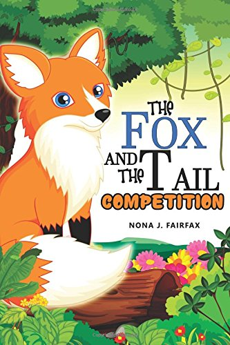 The Fox and The Tail COMPETITION: Children's Books, Kids Books, Bedtime Stories For Kids, Kids Fantasy