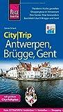 Reise Know-How CityTrip Antwerpen, Brügge, Gent: Reiseführer mit Faltplan und kostenloser Web-App