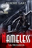 Nameless - La Trilogia: Volumi 1, 2, 3 (Serie di Nameless)