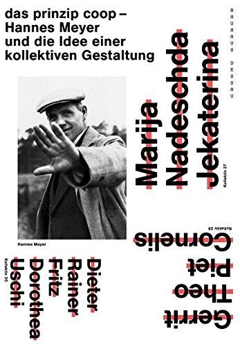 das prinzip coop: Hannes Meyer und die Idee einer kollektiven Gestaltung / (Edition Bauhaus)