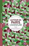 Telecharger Livres Autour de Paris l aventure (PDF,EPUB,MOBI) gratuits en Francaise