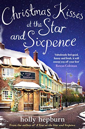 Christmas Kisses at the Star and Sixpence: Part Two of Four in the new series by [Hepburn, Holly]