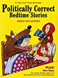 Politically Correct Bedtime Stories by James Finn Garner (1-Sep-2011) Hardcover