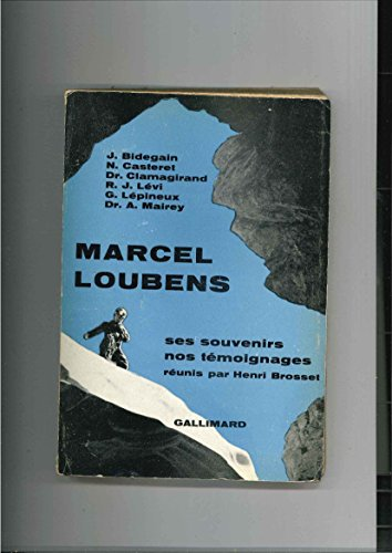 Marcel Loubens : Ses souvenirs, nos tmoignages, textes recueillis et prsents par H. Brosset.